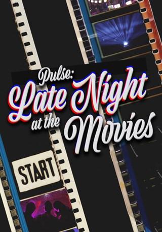 Pulse LATE NIGHT MOVIE NWS